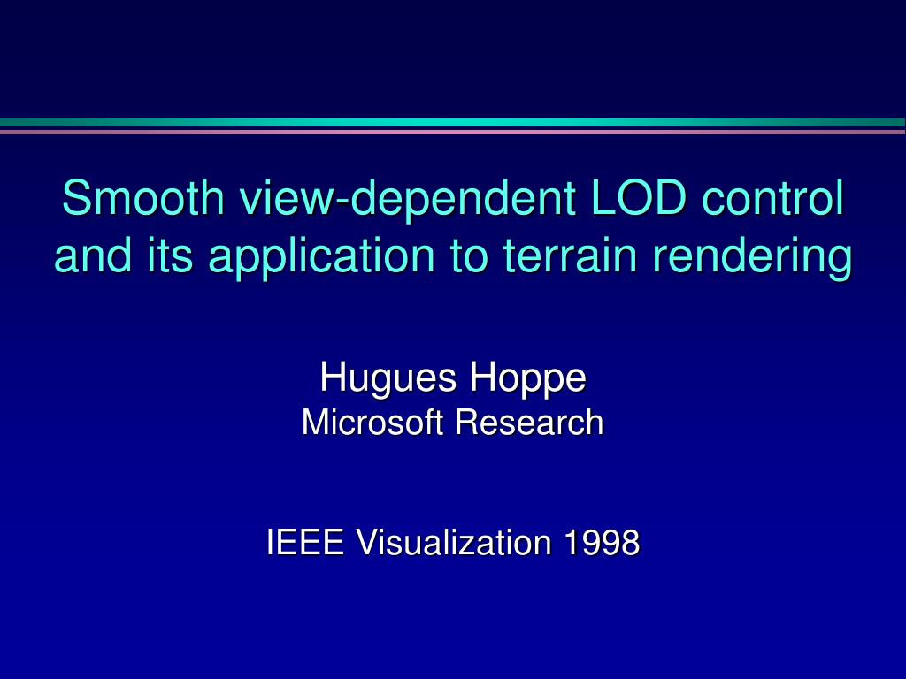 smooth view dependent lod control and its application to terrain rendering l.