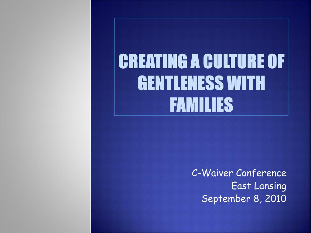 creating a culture of gentleness with families l.