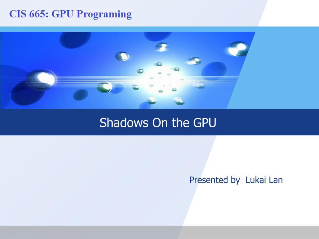 shadows on the gpu l.