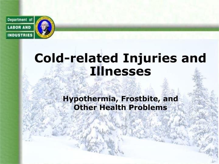 cold related injuries and illnesses n.