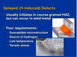 delayed h induced defects