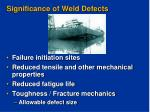significance of weld defects