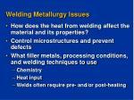 welding metallurgy issues