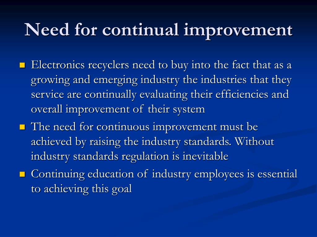 Need for continual improvement
