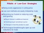 pitfalls of low cost strategies