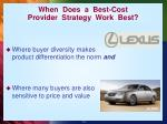 when does a best cost provider strategy work best