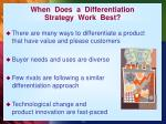 when does a differentiation strategy work best