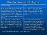 building houses fullness