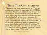 track true costs to agency