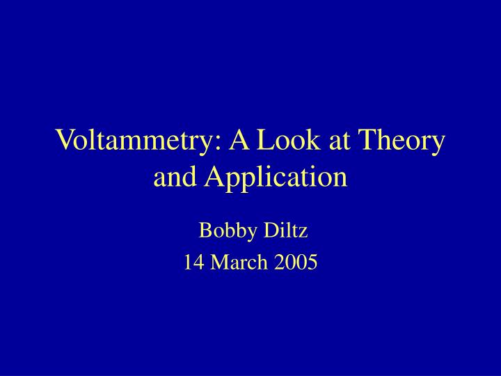 voltammetry a look at theory and application n.