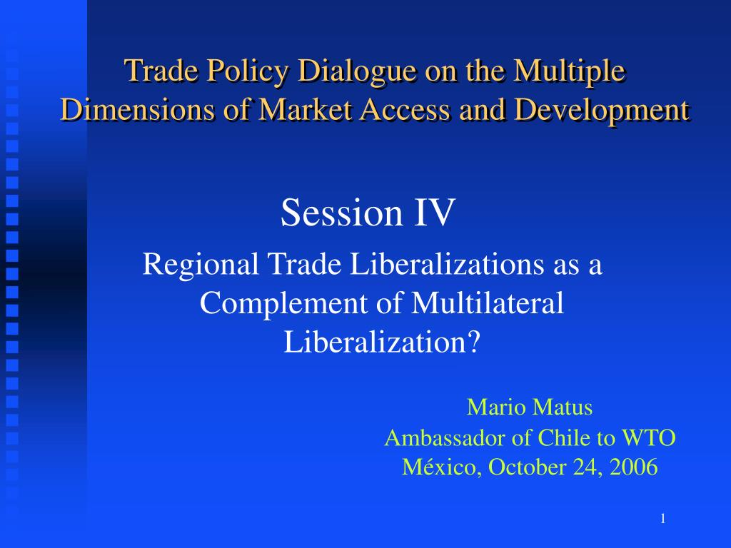 trade policy dialogue on the multiple dimensions of market access and development l.