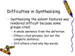 difficulties in synthesizing