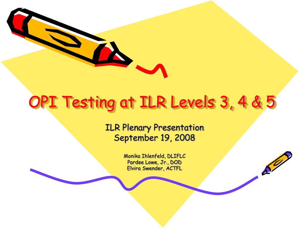 opi testing at ilr levels 3 4 5 l.