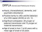drpla dentatorubral pallidoluysian atrophy