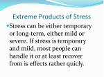 extreme products of stress