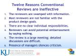 twelve reasons conventional reviews are ineffective