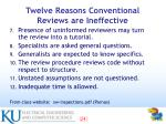 twelve reasons conventional reviews are ineffective24