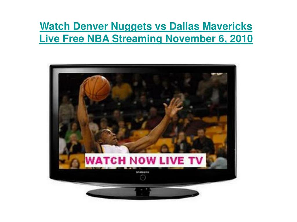 watch denver nuggets vs dallas mavericks live free nba streaming november 6 2010 l.