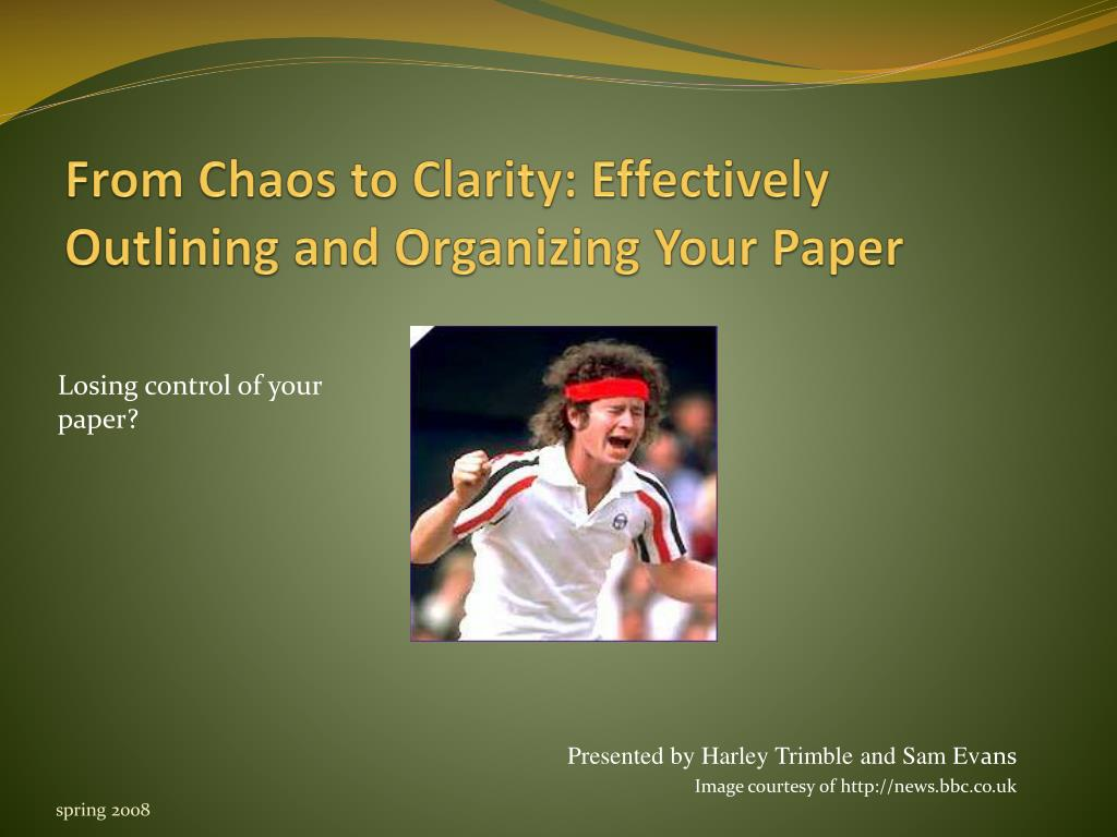 from chaos to clarity effectively outlining and organizing your paper l.