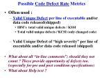 possible code defect rate metrics