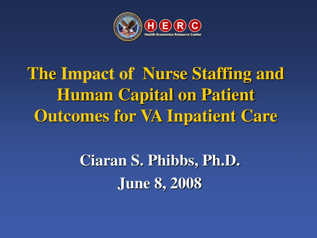 the impact of nurse staffing and human capital on patient outcomes for va inpatient care l.