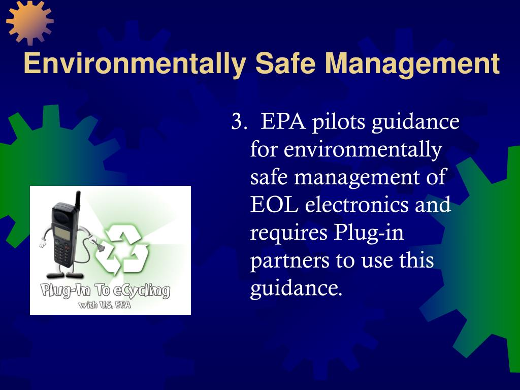 Environmentally Safe Management