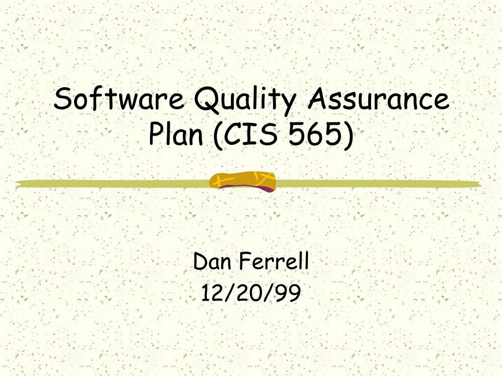 software quality assurance plan cis 565 l.