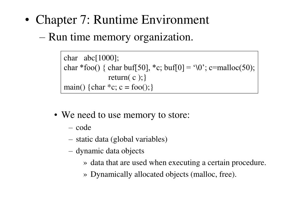 Ppt Chapter 7 Runtime Environment Run Time Memory Organization We Need To Use Memory To Store Code Static Data Global Va Powerpoint Presentation Id 342445