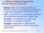 1 1 what is software engineering solving problems continued7