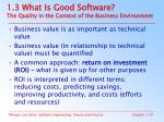 1 3 what is good software the quality in the context of the business environment