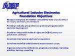 agricultural industry electronics foundation objectives