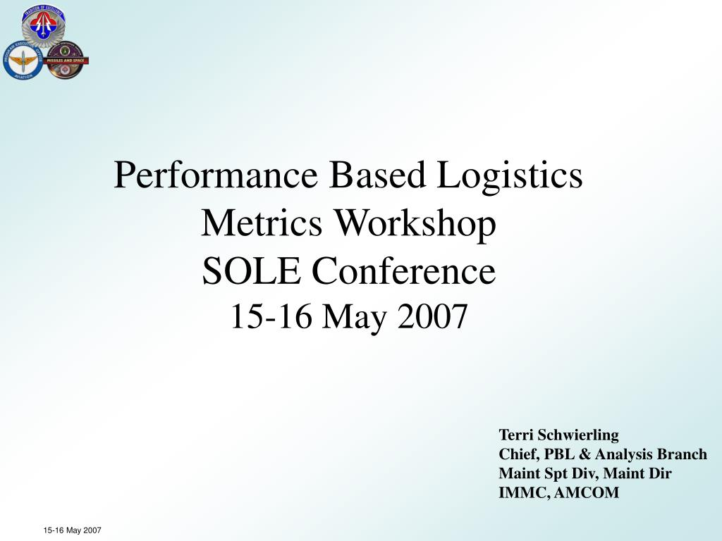 performance based logistics metrics workshop sole conference 15 16 may 2007 l.