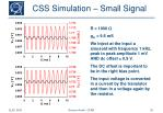 css simulation small signal