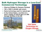bulk hydrogen storage is a low cost commercial technology