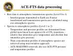 ace fts data processing