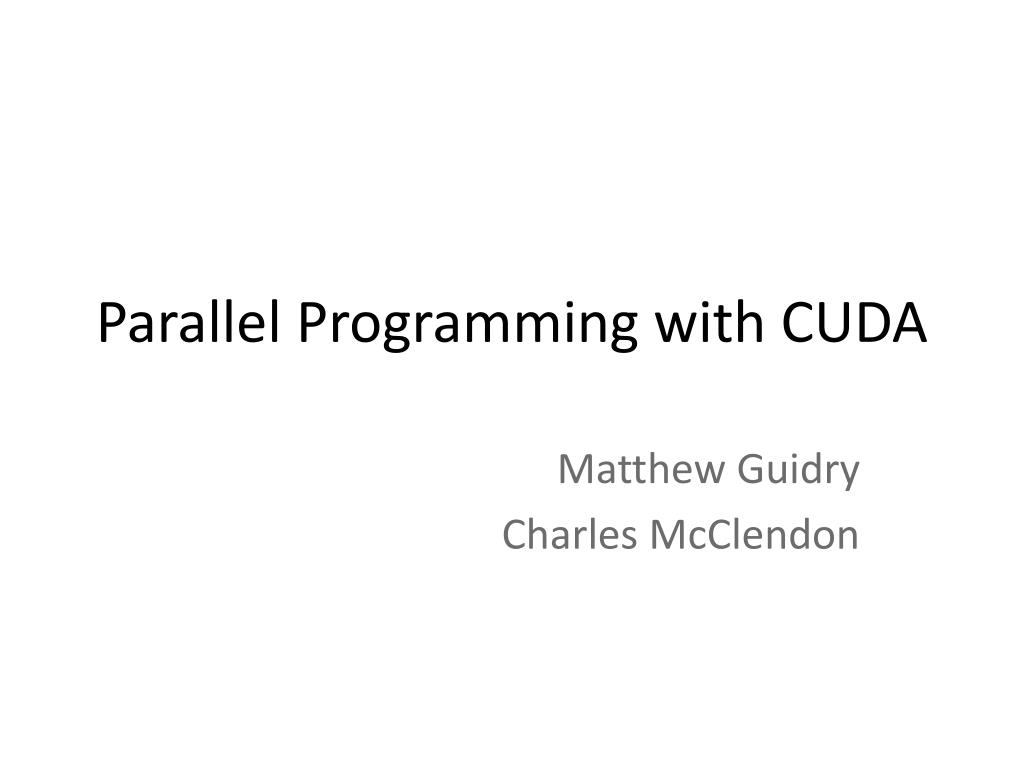 PPT - Parallel Programming with CUDA PowerPoint Presentation
