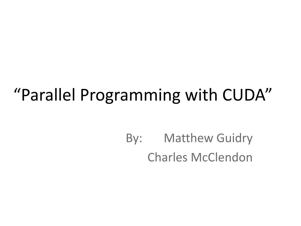 """""""Parallel Programming with CUDA"""""""