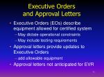 executive orders and approval letters