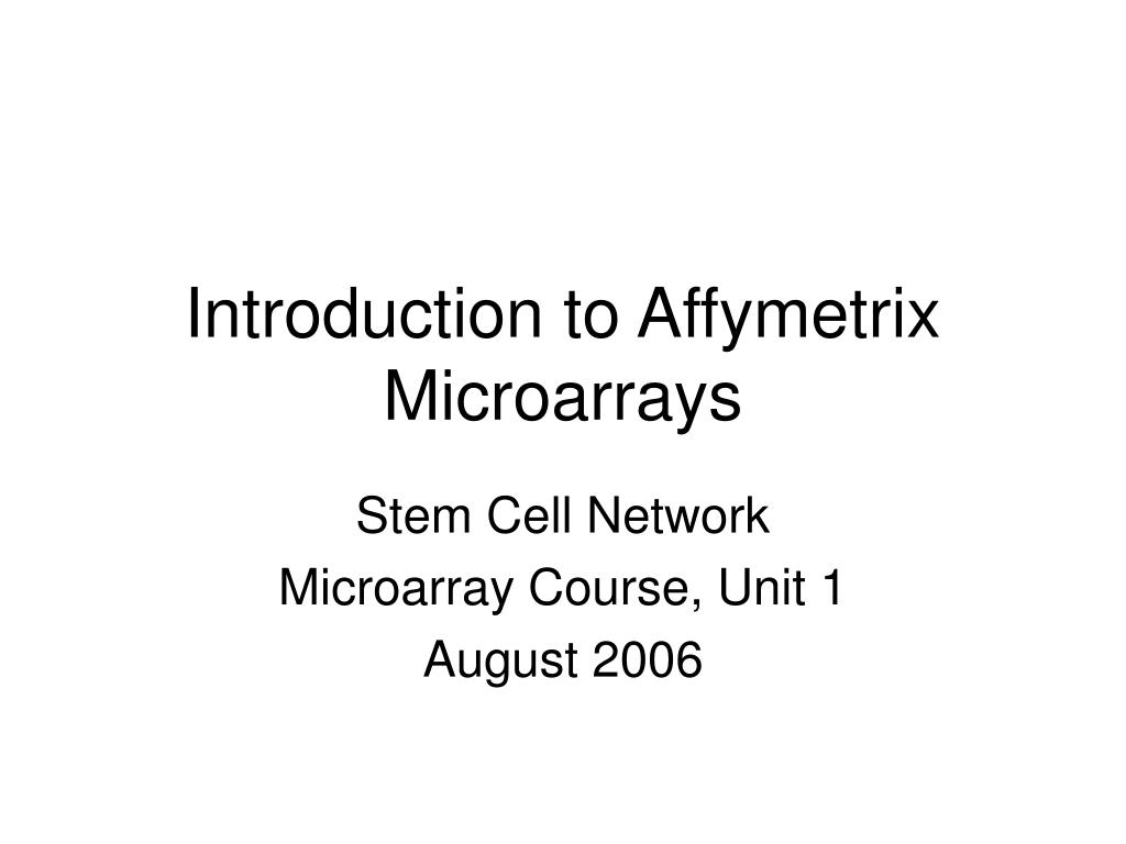 introduction to affymetrix microarrays l.