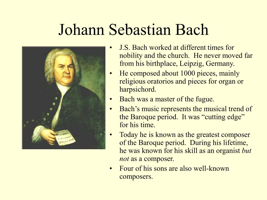 a biography and life work of johann sebastian bach a german composer Johann sebastian bach born: march 21, 1685 – eisenach, thuringia, germany died: july 28, 1750 – leipzig, saxony, germany johann sebastian bach was a german composer and organist.