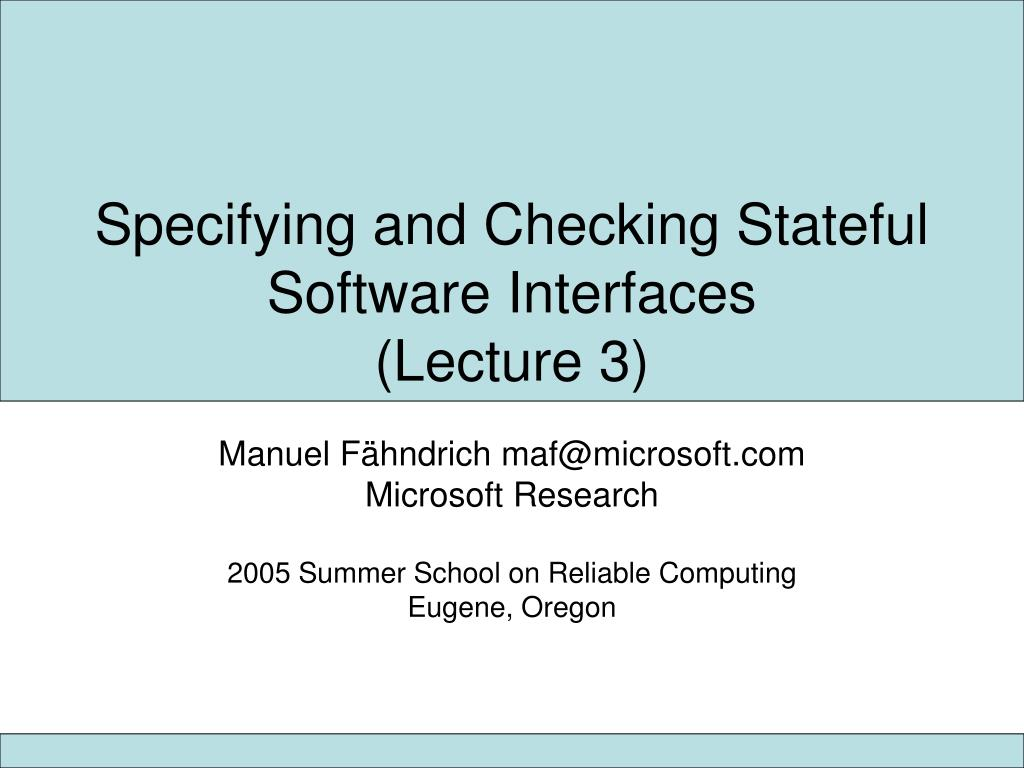specifying and checking stateful software interfaces lecture 3 l.