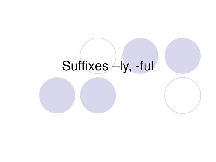 suffixes ly ful n.