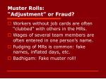muster rolls adjustment or fraud