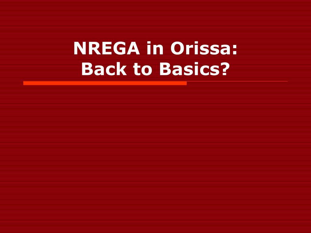 nrega in orissa back to basics l.