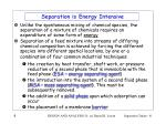 separation is energy intensive