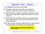separation trains summary