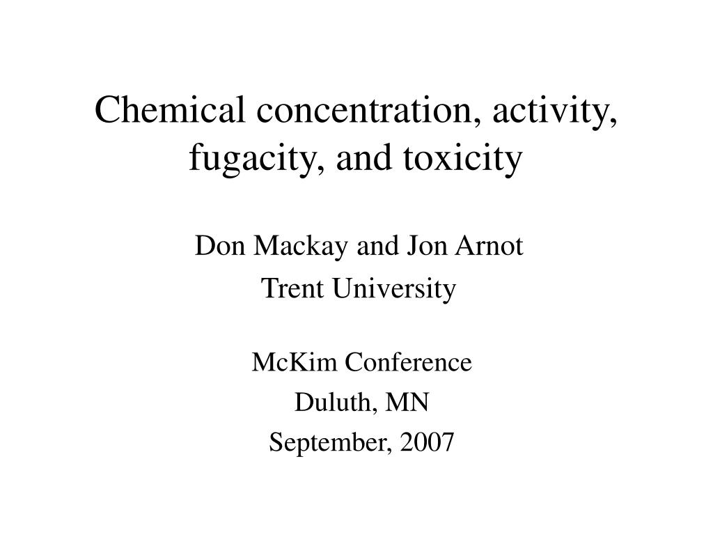 chemical concentration activity fugacity and toxicity l.