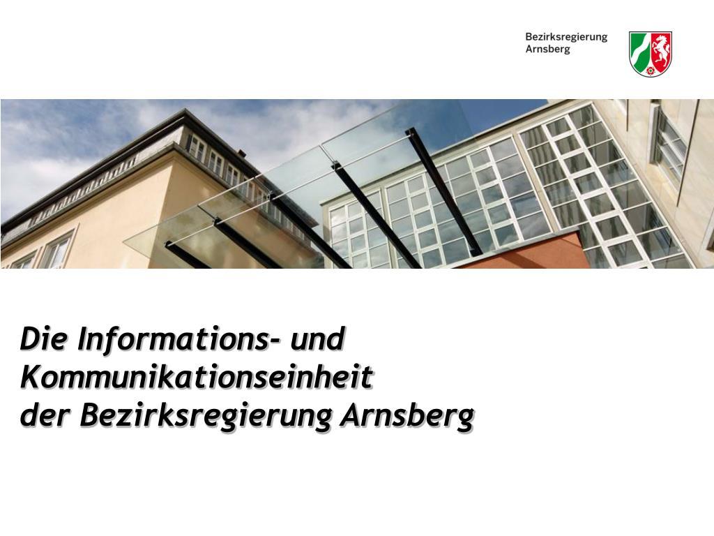 die informations und kommunikationseinheit der bezirksregierung arnsberg l.