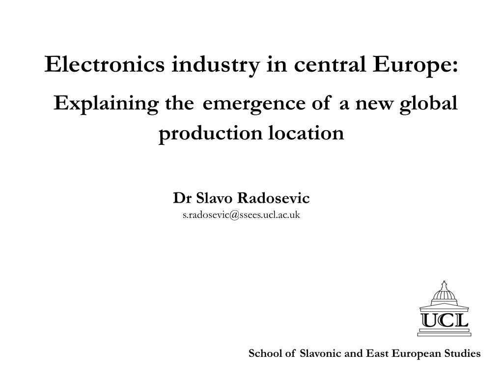 electronics industry in central europe explaining the emergence of a new global production location l.