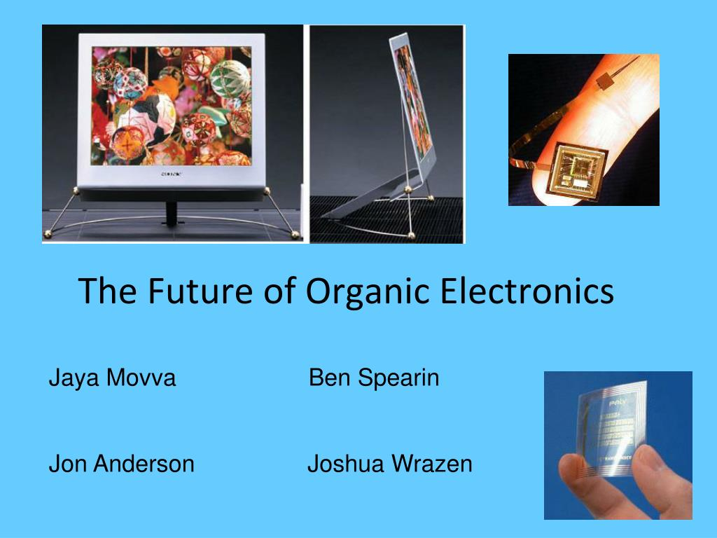 the future of organic electronics l.